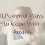 11 Powerful Ways to Cope With Anxiety   Holistic Therapies with Paula Kemp