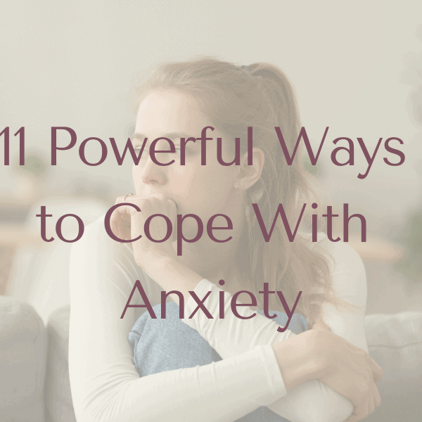 11 Powerful Ways to Cope With Anxiety | Holistic Therapies with Paula Kemp